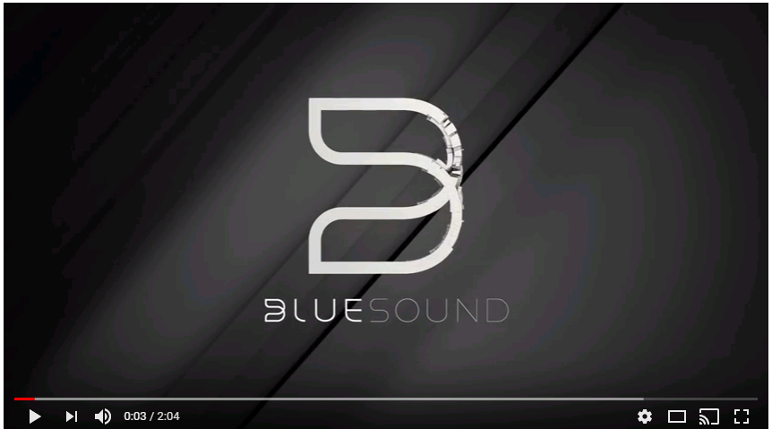 Bluesound Hi Res audio Streaming overview video