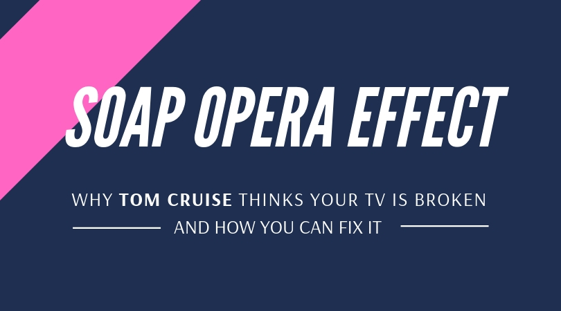 If you own a 4K TV in Dallas and hate motion smoothing, or the soap opera effect, Tom Cruise agrees with you.