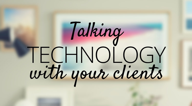 How to open conversations about technology with your Dallas interior design and architecture clients.